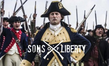 In the History Channel's Son of Liberty, the story of how our nation came to be is given a dramatic retelling.